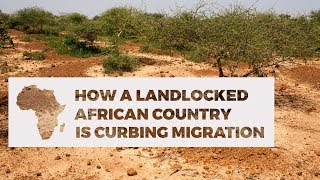 How a landlocked country in Africa is curbing migration