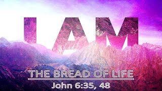 06/14/20 - The Bread of Life - Colton Williams - Parkside CV - 2