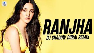 Ranjha (Remix) | DJ Shadow Dubai | Shershaah | Sidharth X Kiara | B Praak | Jasleen Royal