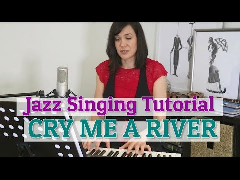 Cry Me A River - Jazz Singing Tutorial