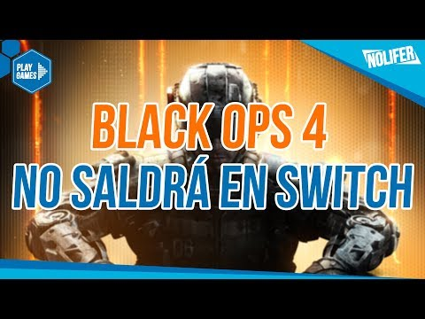 ¡BLACK OPS 4 NO SALDRÁ EN SWITCH! ¡CONFIRMADO AL 100%! / #Blackops4 #NintendoSwitch