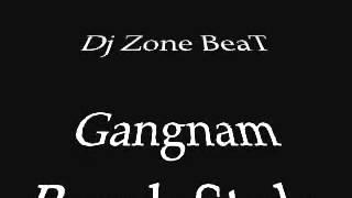 Dj Zone BeaT - Gangnam Break Style (Remix)