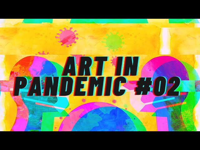 Art in Pandemic #02