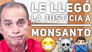 Episodio #1553 Le llegó la justicia a Monsanto