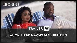 Auch Liebe macht mal Ferien 2 - Trailer (deutsch/german)