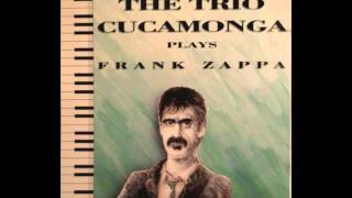 The Trio Cucamonga plays Frank Zappa: The Penis Dimension (1990)