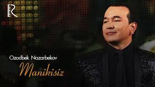 Ozodbek Nazarbekov - Menikisiz | Озодбек Назарбеков - Меникисиз (music version)