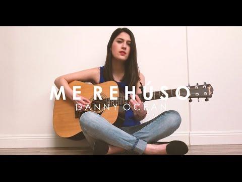 Me Rehúso - Danny Ocean (Mafer Cover) / Female Version