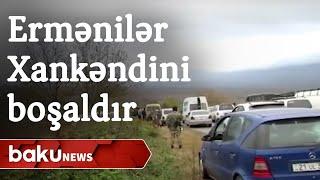 Ermənilər Xankəndini boşaldır - Baku TV