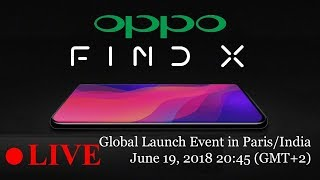 🔴 Live: Oppo Find X Global Launch Event in Paris | Find X Specs, Features and Expected Price