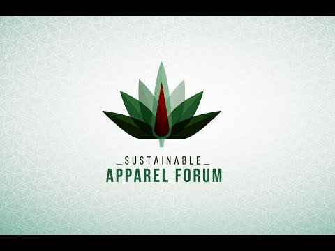 Sustainable Apparel Forum (SAF) 17th May 2017
