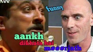 Aankh dikhata hai madarjath!!funny !! Memes of people !! Ganga JAL!!
