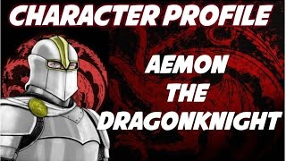 Aemon the Dragonknight: Game of Thrones Character Profile