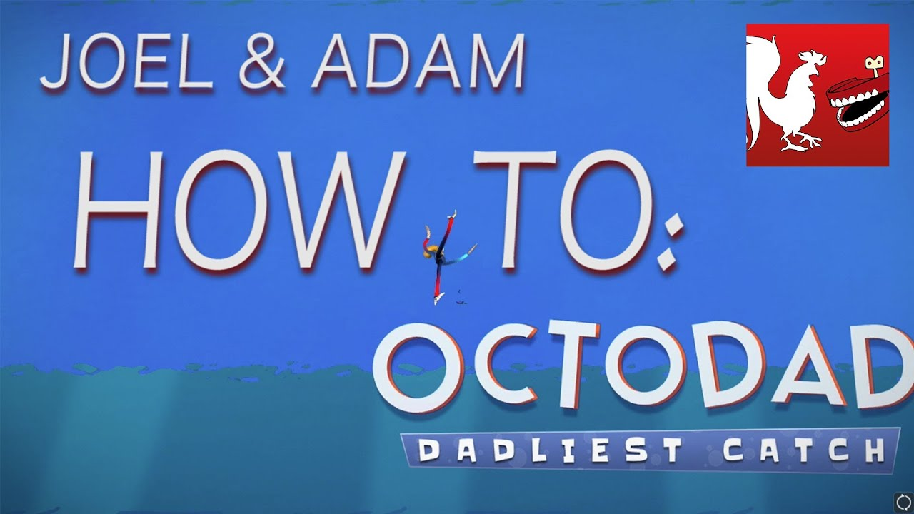How To: Octodad With Joel And Adam
