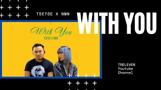 TSETSE ft. NMN - WITH YOU [LYRICS]