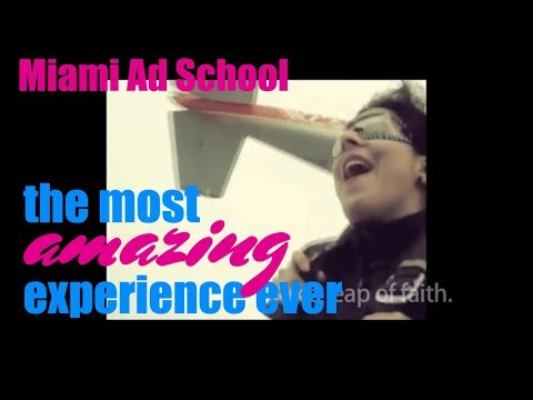 """Miami Ad School """"The Most Amazing Experience Ever"""" Student Work 