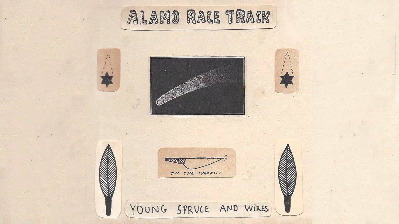 alamo-race-track-young-spruce-and-wires-excelsior-recordings-1507234962