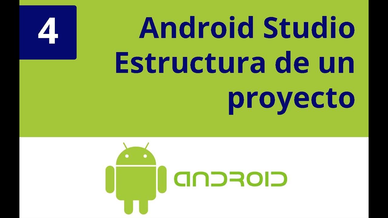 Capítulo 4 Android Studio Estructura De Un Proyecto En Android Youtube