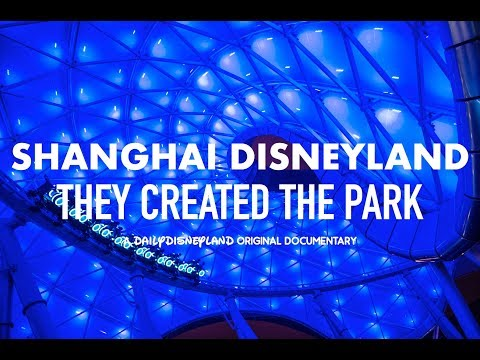 Shanghai Disneyland : they created the park - Daily Disneyland documentary
