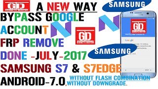 July-2017 | A New Way To Bypass Google Account / Frp Remove On Samsung S7 & S7 Edge.Android-7.0