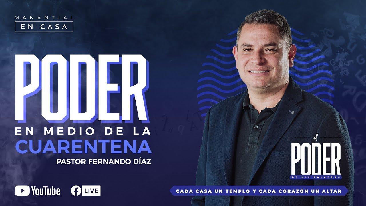 Poder en medio de la cuarentena | Pastor Fernando Díaz | 12 de Julio de 2020