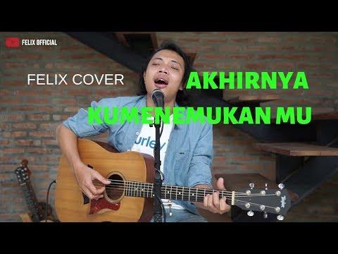 Akhirnya Ku Menemukan Mu - Naff ( Felix Irwan Cover )
