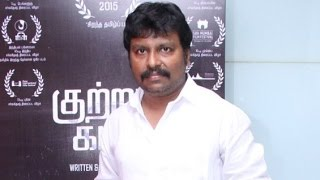 Producer JSK Sathish about Kuttram Kadithal    Galatta Tamil