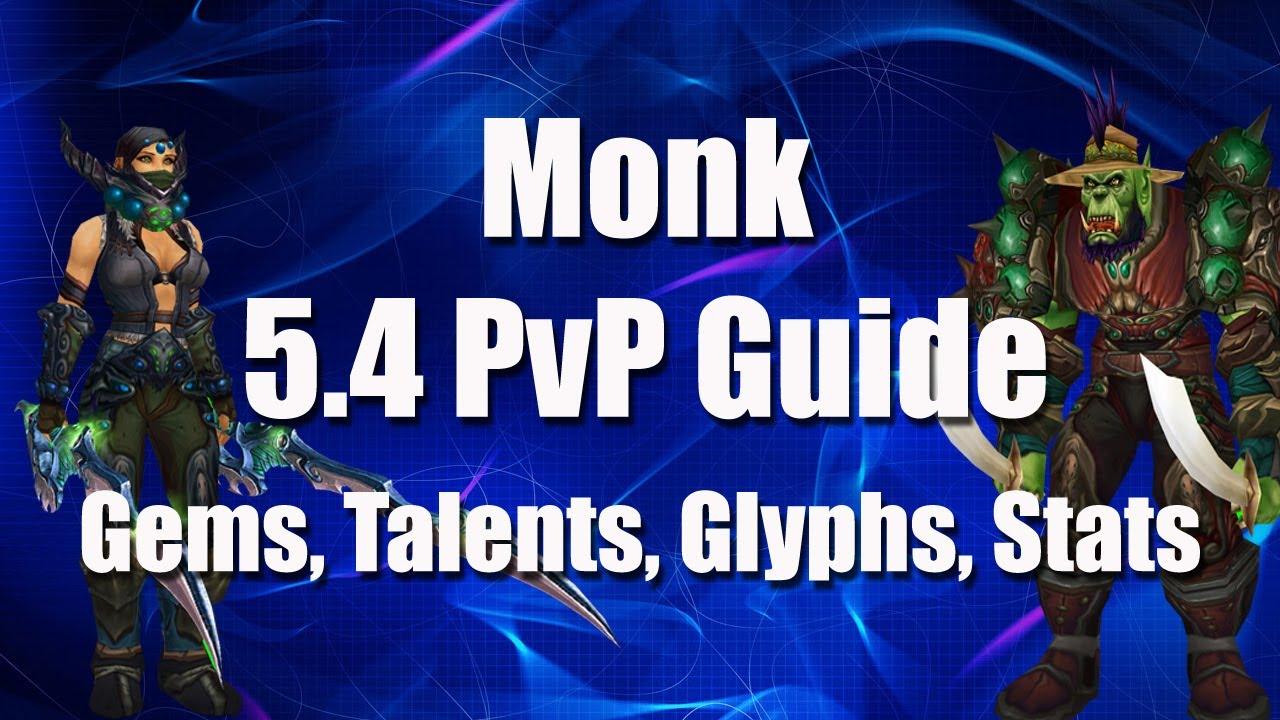 windwalker monk 5.4.8 pvp guide