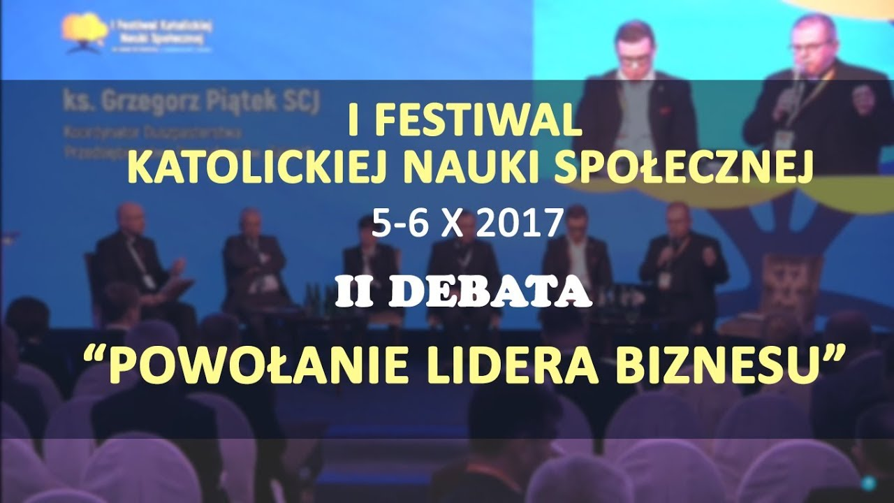 """Powołanie lidera biznesu"" – II debata ekspercka I Festiwalu KNS"