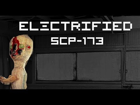 ELECTRIFIED - SCP-173 (Halloween special)