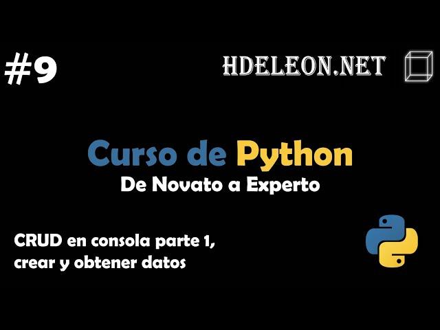 Curso de Python, De novato a experto | CRUD en consola parte 1, crear y obtener datos #9