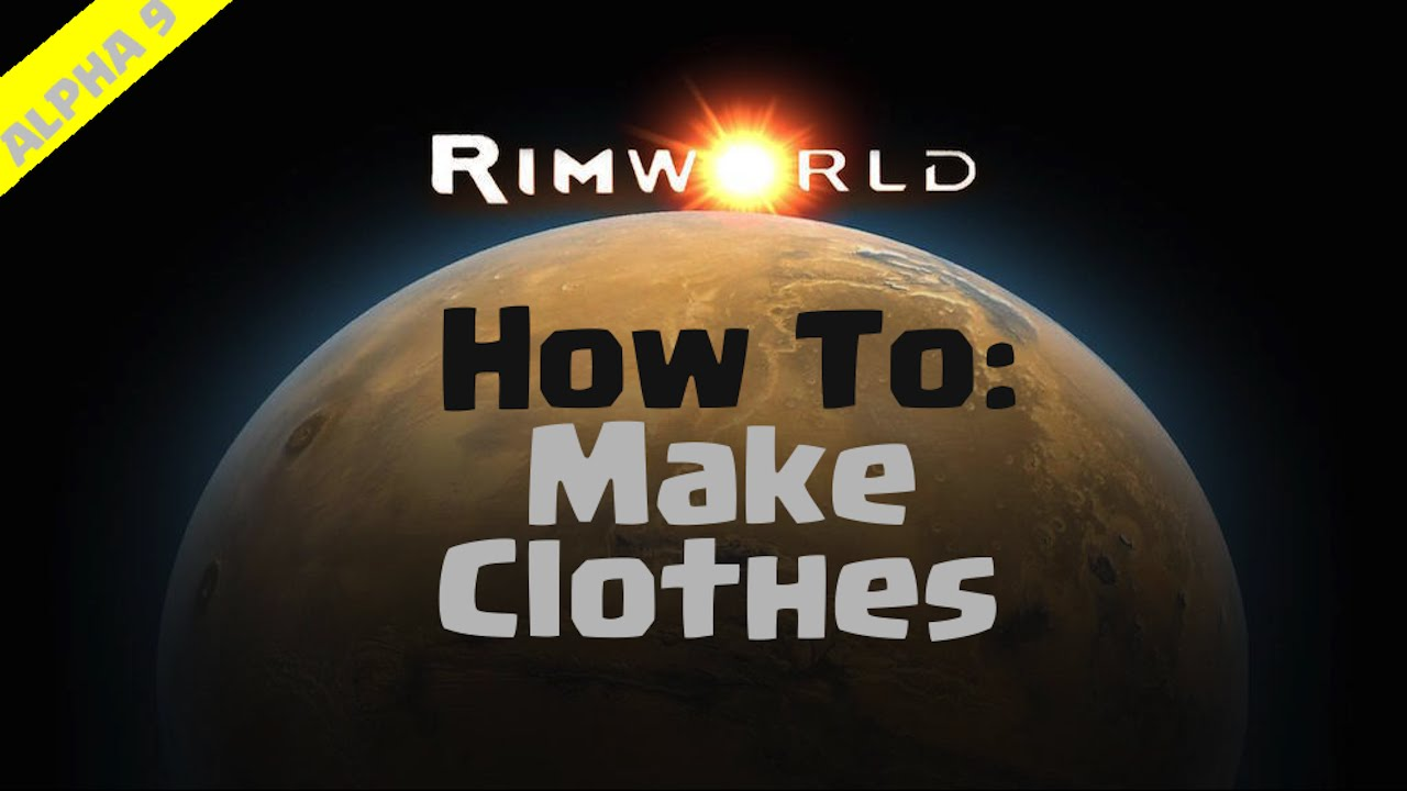 RimWorld Beginner's Guide | How To Make Clothes