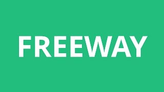 How To Pronounce Freeway - Pronunciation Academy