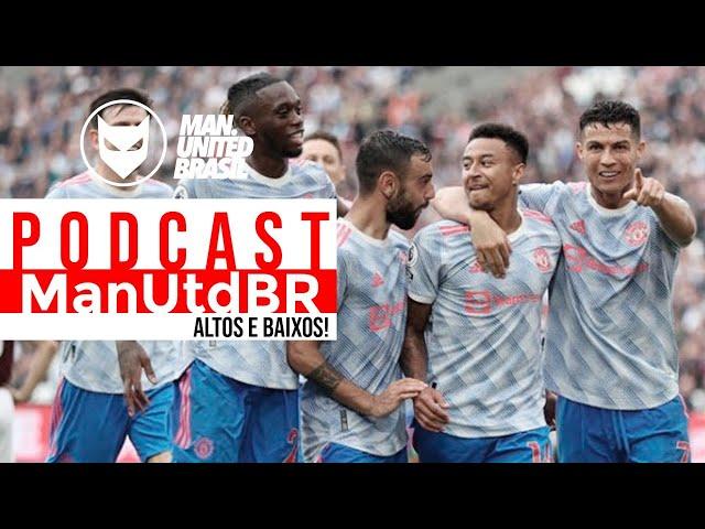 ALTOS E BAIXOS - PODCAST MANUTDBR - 20/09/21