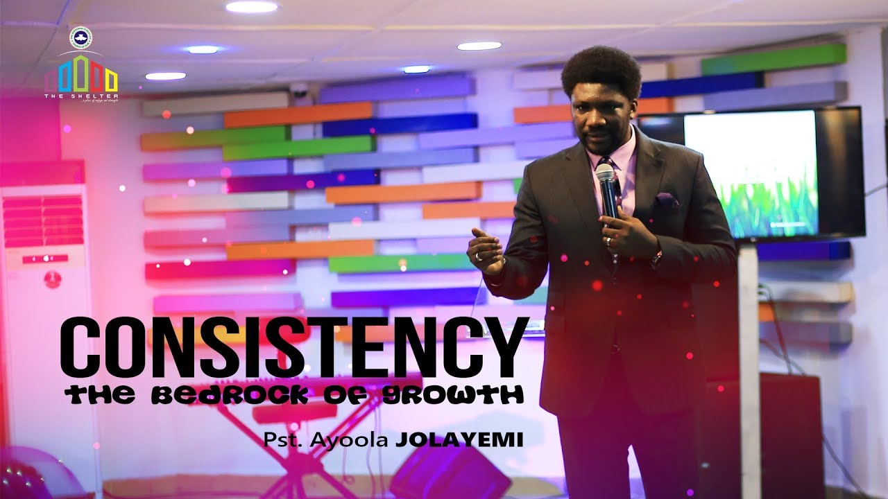 Download Consistency; The bedrock of growth   Ayoola Jolayemi   Expression Service