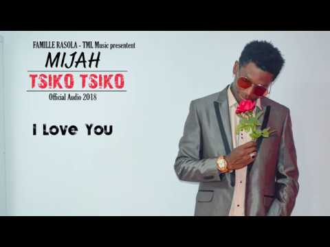 MIJAH - TSIKO TSIKO (OFFICIEL AUDIO 2018)