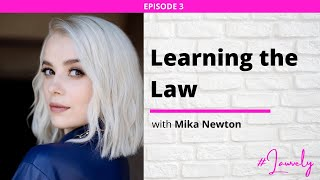 Ep 3 || Learning the Law: Owning Your Femininity, and Prioritizing Your Health w/ Mika Newton Part 1
