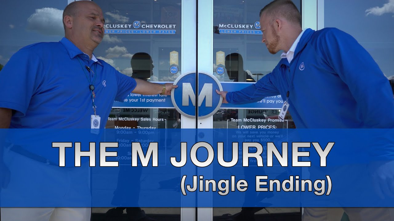 Mccluskey Chevrolet The M Journey With Jingle Youtube
