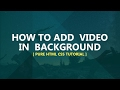 How to add video in background - pure css tutorial - no plugins/javascript - Plz SUBSCRIBE Us 4 More