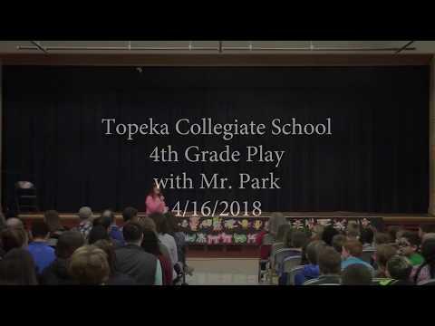 Topeka Collegiate School, Mr. Park, 4th grade Play, 4 16 2018