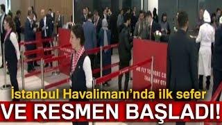 İstanbul Havalimanı'nda İlk Sefer Yapılıyor