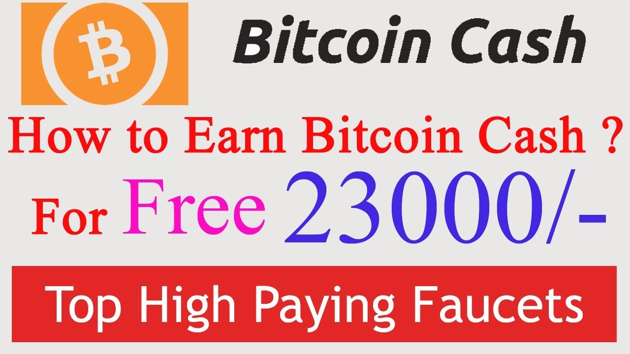 How to Earn Bitcoin Cash worth Rs.upto 23000/-  with proof