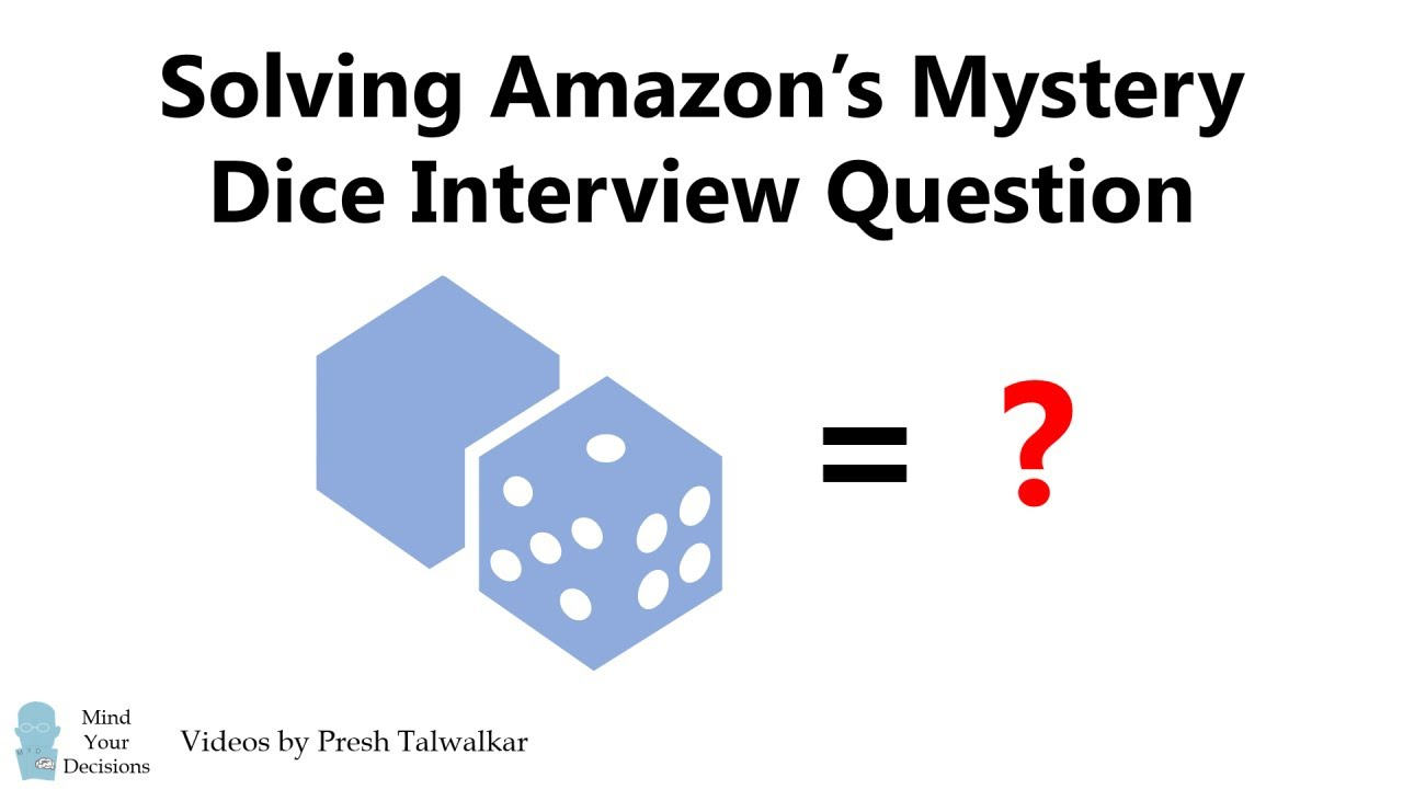 How To Solve Amazon's Mystery Dice Interview Question – Mind Your