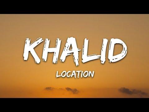 Khalid - Location (Lyrics / Lyric Video / Letra)