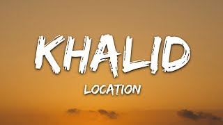 Khalid - Location (Lyrics)