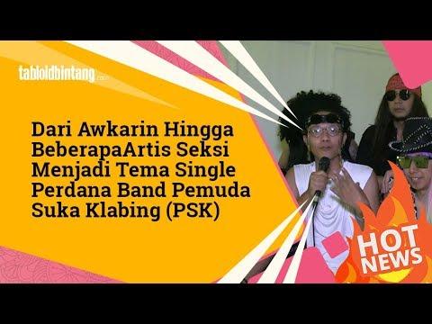 Awkarin Jadi Tema Single Perdana Band Pemuda Suka Klabing (PSK)