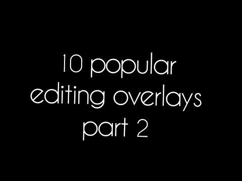 10 Popular Editing Overlays | pt 2