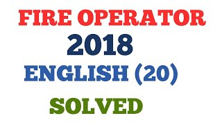 469.WB PSC FIRE OPERATOR 2018 ENGLISH SOLVE FULLY WITH  RIGHT ANSWER KEY