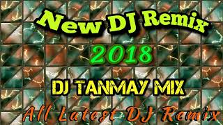 New 2018 REMIX - Mamla Garbar Bar Hai - DJ Tanmay Kalna
