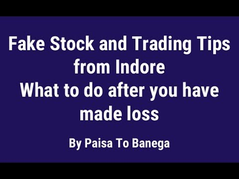 Fake Stock and Trading Tips from Indore  - What to do after you have made loss by Paisa To Banega